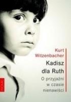 Kadisz dla Ruth. O przyjaźni w czasie nienawiści