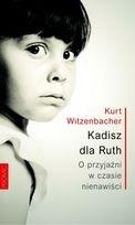 Okładka książki Kadisz dla Ruth. O przyjaźni w czasie nienawiści