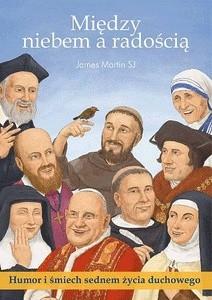 Okładka książki Między niebem, a radością. Humor i śmiech sednem życia duchowego