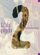 Okładka książki Wielka historia sztuki. Tom 2, Sztuka Gotycka.