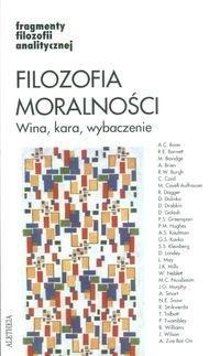 Okładka książki Filozofia moralności: wina, kara, wybaczenie.