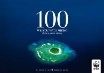 Okładka książki 100 wyjątkowych miejsc. Zobacz, zanim znikną