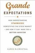 Okładka książki Grande expectations. How understanding Starbucks demistifies the stock market and how it can make you a better investor