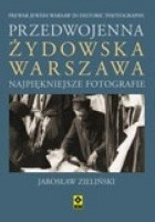 Przedwojenna żydowska Warszawa : najpiękniejsze fotografie