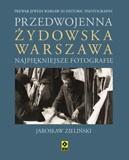 Okładka książki Przedwojenna żydowska Warszawa : najpiękniejsze fotografie