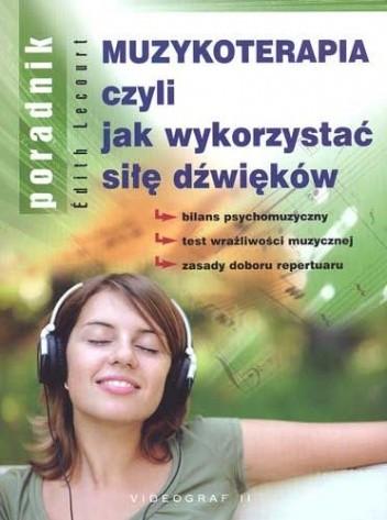 Okładka książki Muzykoterapia, czyli jak wykorzystać siłę dźwięków