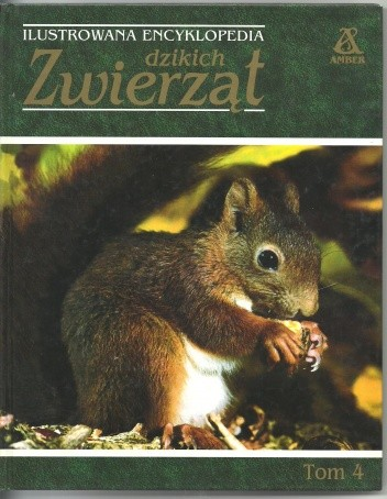 Okładka książki Ilustrowana encyklopedia dzikich zwierząt tom 4