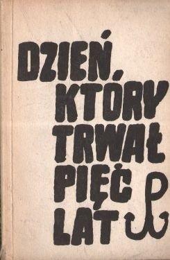 Okładka książki Dzień, który trwał pięć lat