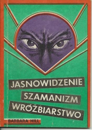 Okładka książki Jasnowidzenie, szamanizm, wróżbiarstwo