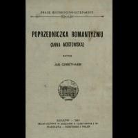 Okładka książki Poprzedniczka romantyzmu (Anna Mostowska)