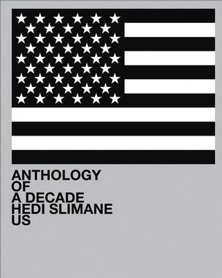 Okładka książki Hedi Slimane: Anthology of a Decade, USA