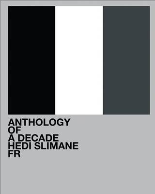 Okładka książki Hedi Slimane: Anthology of a Decade, France