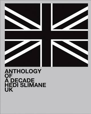 Okładka książki Hedi Slimane: Anthology of a Decade, UK