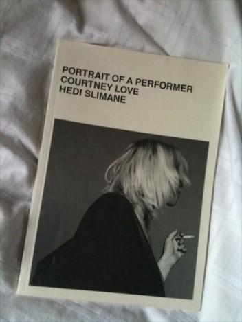 Okładka książki Courtney Love by Hedi Silmane: Portrait of a Performer