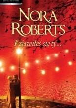 I zjawiłeś się ty - Nora Roberts