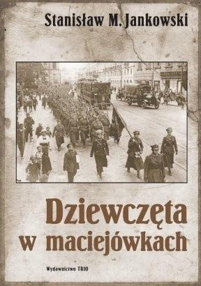 Dziewczęta w maciejówkach - Stanisław Maria Jankowski
