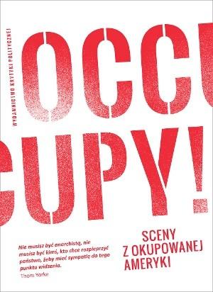 Okładka książki Occupy! Sceny z okupowanej Ameryki