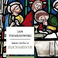 Okładka książki Kilka myśli o Eucharystii