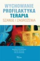 Okładka książki Wychowanie. Profilaktyka. Terapia