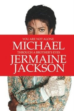 Okładka książki You are not alone, Michael Jackson Through a Brother's Eyes
