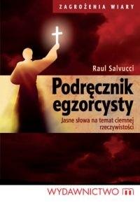 Okładka książki Podręcznik egzorcysty. Jasne słowa na temat ciemnej rzeczywistości