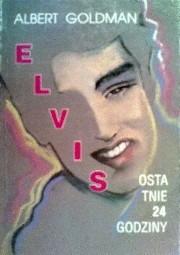 Okładka książki Elvis - Ostatnie 24 godziny
