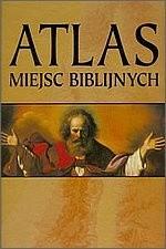 Okładka książki Atlas miejsc biblijnych