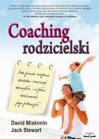 Okładka książki Coaching rodzicielski. Jak pomóc dziecku rozwinąć skrzydła i w pełni realizować jego potencjał