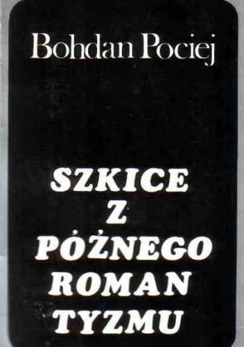 Okładka książki Szkice z późnego romantyzmu