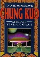 Chung Kuo - Księga III - Biała Góra - Cz. 1 (Na moście Ch'in)