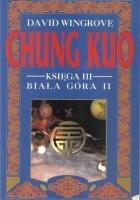 Chung Kuo - Księga III - Biała Góra - Cz. 2 (Zdruzgotana ziemia)