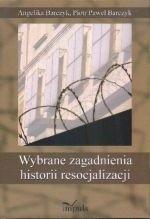 Okładka książki Wybrane zagadnienia historii resocjalizacji