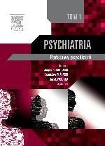 Okładka książki Psychiatria. Podstawy psychiatrii. Tom 1