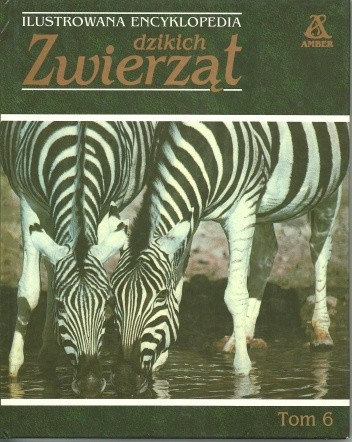 Okładka książki Ilustrowana encyklopedia dzikich zwierząt tom 6