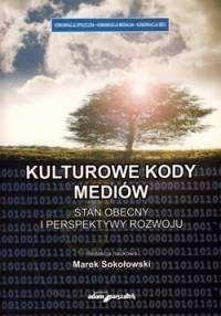 Okładka książki Kulturowe kody mediów. Stan obecny i perspektywy rozwoju