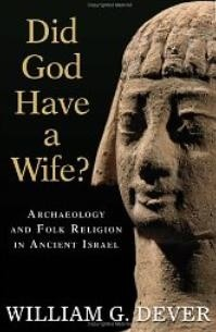 Okładka książki Did God Have a Wife?: Archaeology and Folk Religion in Ancient Israel