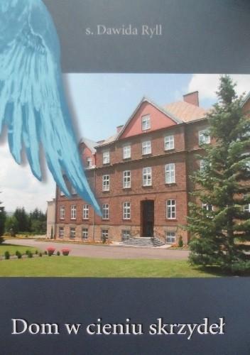 Okładka książki Dom w cieniu skrzydeł