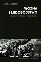 Okładka książki Wojna i ludobójstwo. Krótka historia Holokaustu.