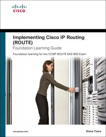 Okładka książki Implementing Cisco IP Routing (ROUTE) Foundation Learning Guide: Foundation learning for the ROUTE 642-902 Exam