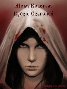 Okładka książki Moim Kolorem Będzie Czerwień