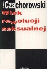 Okładka książki Wiek rewolucji seksualnej