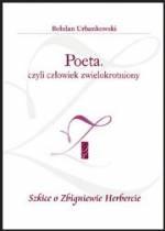 Okładka książki Poeta, czyli człowiek zwielokrotniony. Szkice o Zbigniewie Herbercie