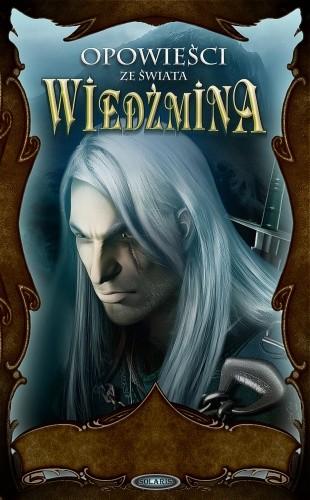 Okładka książki Opowieści ze świata Wiedźmina
