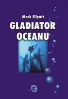 Okładka książki Gladiator Oceanu - Bitwy pod powierzchnią oceanu