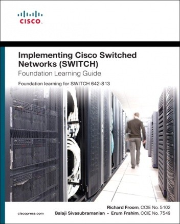 Okładka książki Implementing Cisco IP Switched Networks (SWITCH) Foundation Learning Guide: Foundation learning for SWITCH 642-813