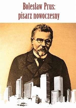 Okładka książki Bolesław Prus: pisarz nowoczesny