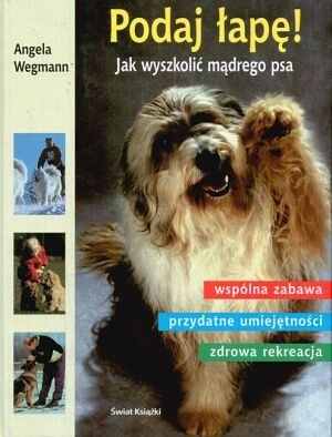 Okładka książki Podaj łapę! Jak wyszkolić mądrego psa