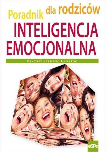 Okładka książki Inteligencja emocjonalna. Poradnik dla rodziców