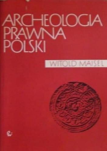 Okładka książki Archeologia prawna Polski