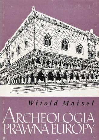 Okładka książki Archeologia prawna Europy